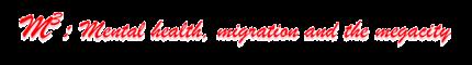 Mental Health, Migration and the Megacity logo